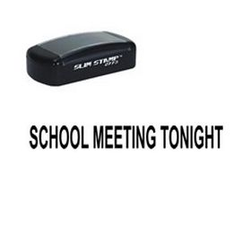 Slim Pre-Inked School Meeting Tonight Rubber Stamp