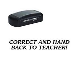 Slim Pre-Inked Correct and hand back to Teacher! Rubber Stamp