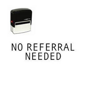 Large Self Inking No Referral Needed Rubber Stamp