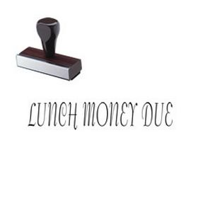 Large Regular Lunch Money Due Rubber Stamp