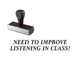 Need To Improve Listening In Class Rubber Stamp
