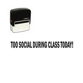 Self-Inking Too Social During Class Today Stamp