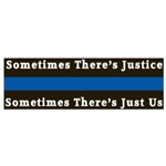 "Reflective Thin Blue Line ""Sometimes There's Justice"" Bumper Sticker"