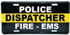 Dispatcher Police Fire and EMS Thin Gold Line License Plate
