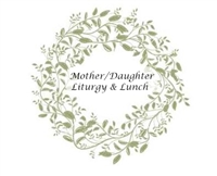 Mother Daughter Liturgy & Lunch Ticket