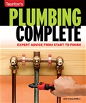 Taunton Press 070899 Plumbing Complete Paperback 9 3/16 x 10 7/8 in. 256 pages, with 963 full-color photographs and 76 drawings  Published 2009