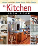 Taunton Press 071232 Taunton's All New Kitchen Idea Book Paperback 9 3/16 x 10 7/8 in. 224 pages, with 371 photographs and 8 drawings  Published 2009