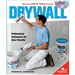 Taunton Press Drywall: Professional Techniques for Great Results 4th Edition - 071376 ISBN-13: 978-1600854699