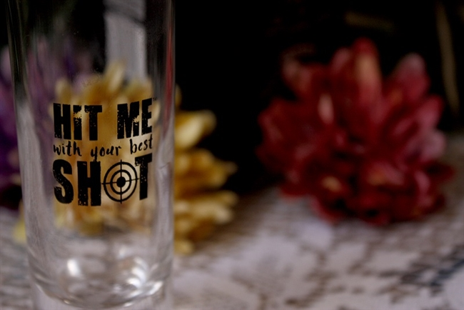 """Hit Me WIth Your Best Shot"" Shot Glass"