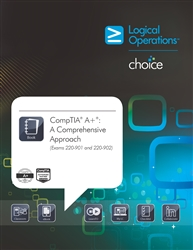 LogicalCHOICE CompTIA A+: A Comprehensive Approach (Exams 220-901 and 220-902) Student Electronic Training - CompTIA Authorized