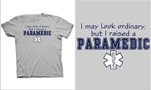 I Raised A Paramedic T-Shirt