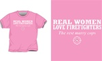 Real Women Love Firefighters T-Shirt