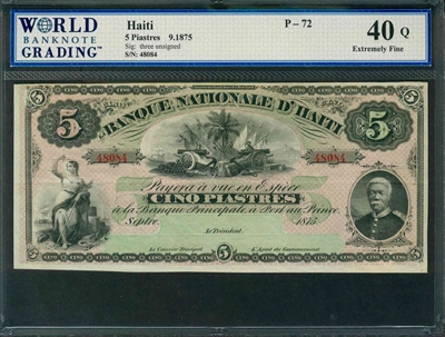 Haiti, P-072, 5 Piastres, 9.1875, Signatures: three unsigned, 40Q Extremely Fine, COMMENT: residue, pinhole tear
