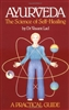 AYURVEDA - THE SCIENCE OF SELF HEALING by Vasant Lad