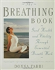 The Breathing Book: Good Health and Vitality Through Essential Breath Work