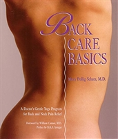 Back Care Basics: A Doctor's Gentle Yoga Program for Back and Neck Pain Relief by Mary Pullig Schatz, M.D