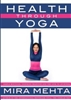Health Through Yoga New Edition by Mira Mehta