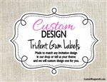 Custom Design Personalized Trident Gum Label