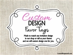 Custom Design Made to Match - Favor Tags