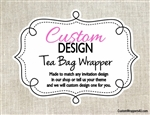 Custom Design Personalized Tea Bag Wrapper