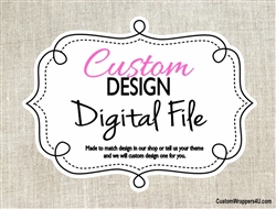 Custom Design Personalized Digital File