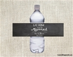 Wedding Water Bottle Label - Eat, Drink, and be Married Chalkboard