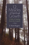 12 Miracles of Spiritual Growth: A Path of Healing from the Gospels