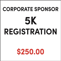 Corporate Sponsor 5K Registration