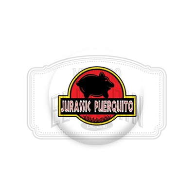 "Jurassic Puerquito - 1.25"" (Inch) Button"