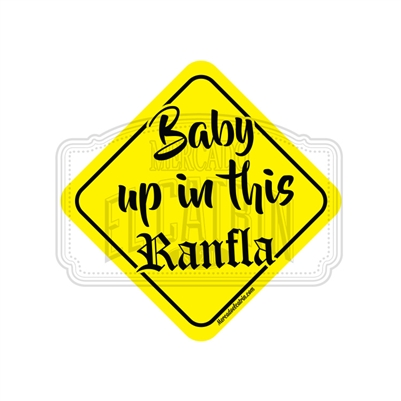 Baby Up In This Ranfla
