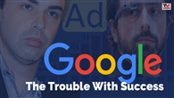 FILM: Google: The Trouble With Success