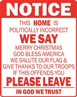 NOTICE Politically Incorrect Home