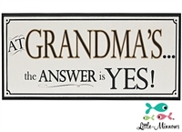 The Answer is Yes at Grandma's Sign www.Little-Minnows.com