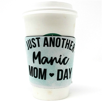 Just Another Manic Mom Day... Coffee Sleeve Pack of 4