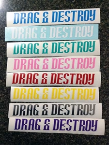 Drag & Destroy Decal