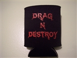 Drag & Destroy Koozie