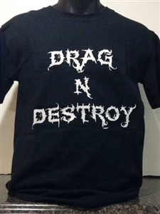Drag & Destroy Hoodie  (Screen Printed)