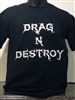 Drag & Destroy T-Shirt