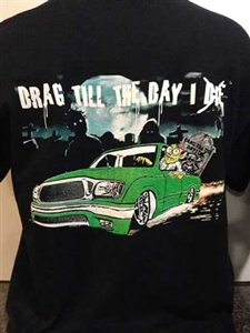Drag Till The Day I Die  T-Shirt