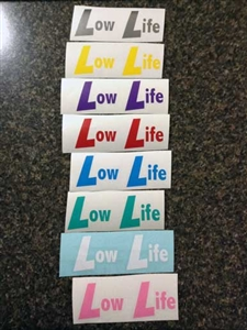 Low Life Decal