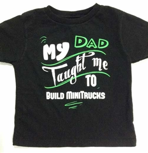 My Dad Taught Me to Build MiniTrucks T-shirt
