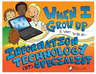 When I Grow Up I Want to Be an Information Technology Specialist