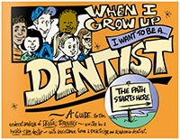 When I Grow Up I Want to Be a Dentist