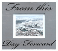 "Frame RW Rustic Grey ""FROM THIS DAY FORWARD"" (8x10) 14x16"".."