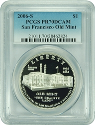 2006-S PCGS PR70DCAM San Francisco Old Mint Silver Dollar Faded Label