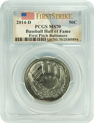 2014-D PCGS MS70 First Pitch Baltimore Baseball Hall Of Fame 50C First Strike