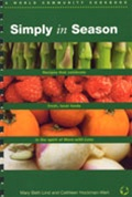 Simply in Season: Recipes that celebrate fresh, local foods in the spirit of More-With-Less