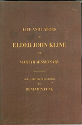 Life and Labors of Elder John Kline the Martyr Missionary