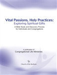 Vital Passions, Holy Practices: Exploring Spiritual Gifts