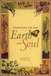 Gardening for the Earth and Soul: A Practical Guide for Family and Community Gardening